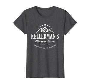 Funny shirts V-neck Tank top Hoodie sweatshirt usa uk au ca gifts for Kellerman's mountain resort 2344089