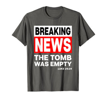 Laden Sie das Bild in den Galerie-Viewer, Funny shirts V-neck Tank top Hoodie sweatshirt usa uk au ca gifts for Breaking News The Tomb Was Empty Christian He is Risen Shirt 2728031