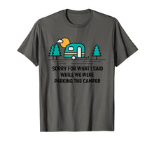 Laden Sie das Bild in den Galerie-Viewer, Funny shirts V-neck Tank top Hoodie sweatshirt usa uk au ca gifts for Sorry For What I Said While Parking Camper - Camping T-Shirt 202393