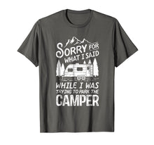 Laden Sie das Bild in den Galerie-Viewer, Sorry For What I Said T Shirt Camping Driver Parking Camper