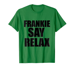 Funny shirts V-neck Tank top Hoodie sweatshirt usa uk au ca gifts for Frankie Say Relax T-Shirt 244839