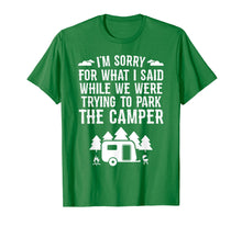 Laden Sie das Bild in den Galerie-Viewer, Sorry For What I Said While Parking RV Camping T-Shirt Gift