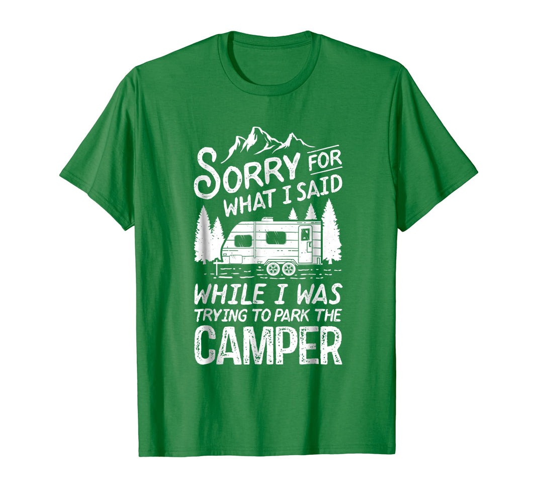 Sorry For What I Said T Shirt Camping Driver Parking Camper