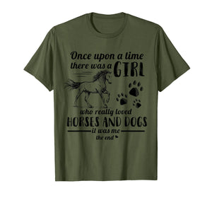 Once Upon A Time There Was Girl Who Loved Horse And Dog T-Shirt
