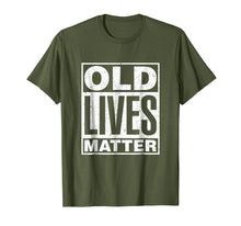 Laden Sie das Bild in den Galerie-Viewer, Old Lives Matter Funny Birthday Gift Shirt For Men, Women