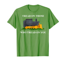 Laden Sie das Bild in den Galerie-Viewer, Tread On Those Who Tread On You T-Shirt