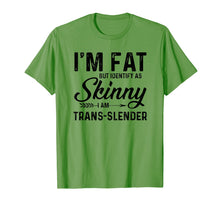 Laden Sie das Bild in den Galerie-Viewer, Funny shirts V-neck Tank top Hoodie sweatshirt usa uk au ca gifts for I'm fat but identify as skinny I am trans-slender T-Shirt 1313055