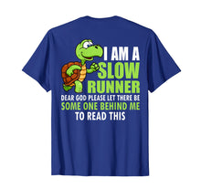 Laden Sie das Bild in den Galerie-Viewer, Funny shirts V-neck Tank top Hoodie sweatshirt usa uk au ca gifts for I'm A Slow Runner Dear God-Running Turtle Back Print Shirt 2269290