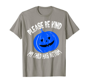 Please Be Kind My Child Has Autism Blue Bucket Awareness T-Shirt