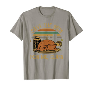 Thanksgiving Save The Neck For Me, Clark Turkey Meat Lovers T-Shirt