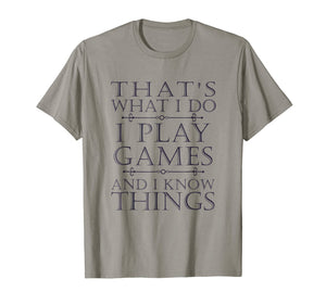 That's What I Do Game T-Shirt Funny Video Games Gift Top Tee