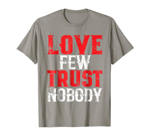 Urban Hip Hop T-Shirt Love Few Trust Nobody