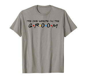 The One Where I'm The Groom T-Shirt