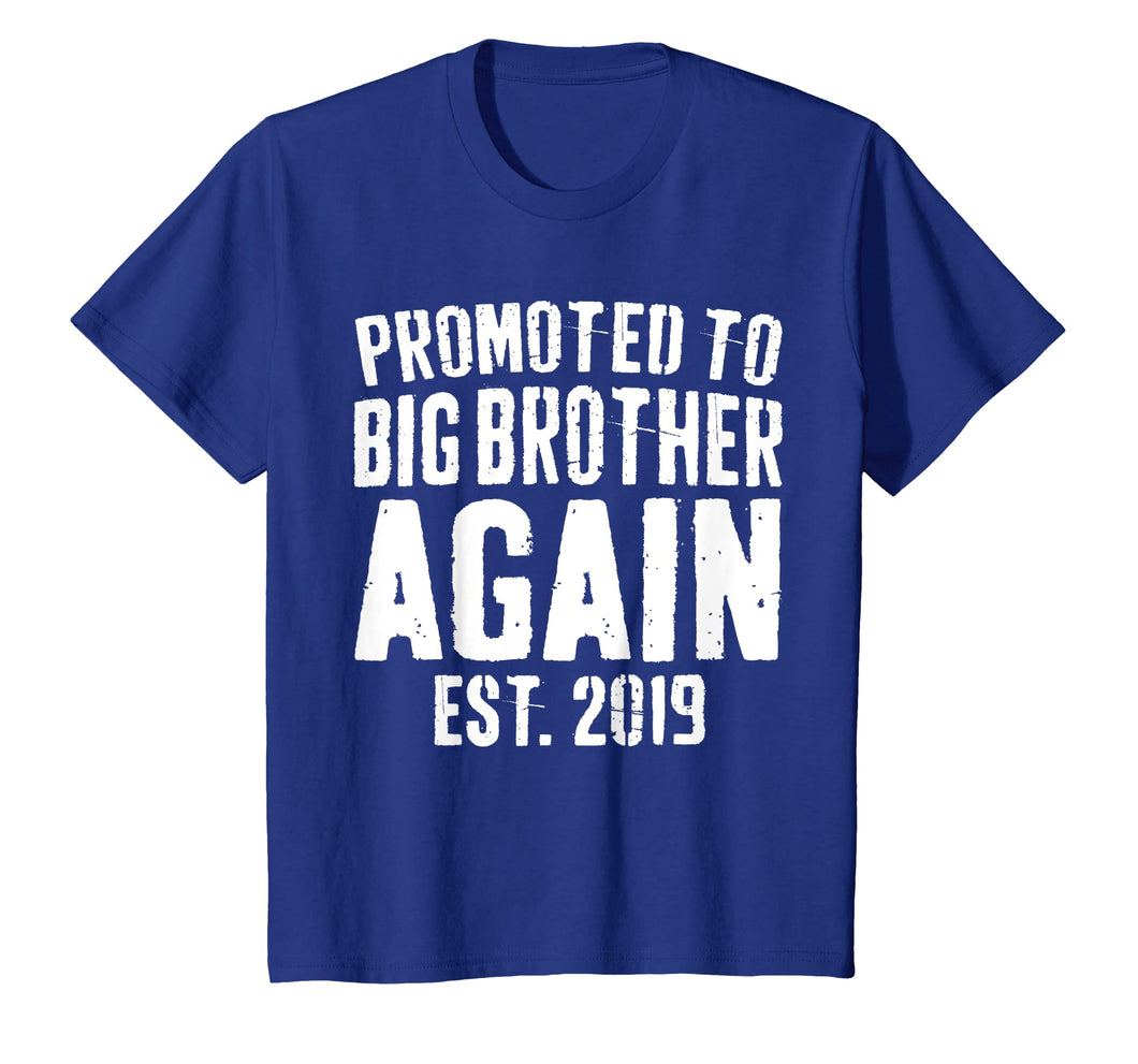 Promoted To Big Brother Again 2019 T-Shirt Soon To Be Bro
