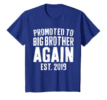 Laden Sie das Bild in den Galerie-Viewer, Funny shirts V-neck Tank top Hoodie sweatshirt usa uk au ca gifts for Promoted To Big Brother Again 2019 T-Shirt Soon To Be Bro 213095