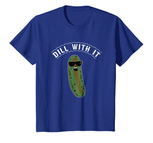 Funny shirts V-neck Tank top Hoodie sweatshirt usa uk au ca gifts for Dill With It Pickle Joke Funny Pickle Lover T Shirt 1404013