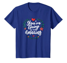 Laden Sie das Bild in den Galerie-Viewer, Funny shirts V-neck Tank top Hoodie sweatshirt usa uk au ca gifts for You're Going to be Amazing Shirt - RPG T-Shirt 1122291