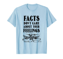 Laden Sie das Bild in den Galerie-Viewer, Funny shirts V-neck Tank top Hoodie sweatshirt usa uk au ca gifts for Facts Don't Care About Your Feelings Political T-Shirt 2103845
