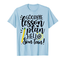 Laden Sie das Bild in den Galerie-Viewer, Funny shirts V-neck Tank top Hoodie sweatshirt usa uk au ca gifts for Goodbye Lesson Plan Hello Sun Tan Teacher T Shirt Gift 169012