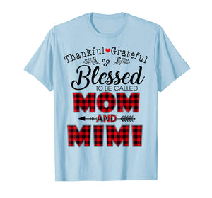 Funny shirts V-neck Tank top Hoodie sweatshirt usa uk au ca gifts for Thankful Grateful Blessed To Be Called Mom And Mimi TShirt 2140481