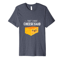 Laden Sie das Bild in den Galerie-Viewer, Funny shirts V-neck Tank top Hoodie sweatshirt usa uk au ca gifts for That's What Cheese Said - Funny Cheese Pun T-Shirt 1467855