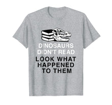 Laden Sie das Bild in den Galerie-Viewer, Funny shirts V-neck Tank top Hoodie sweatshirt usa uk au ca gifts for Dinosaurs Didn't Read Look What Happened T-Shirt 1973584