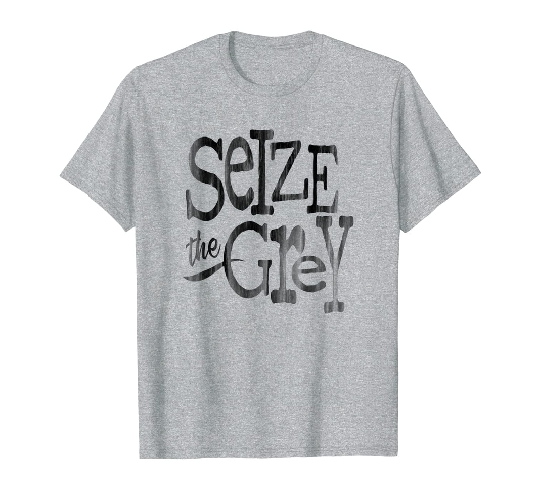 SEIZE the GREY T-Shirt