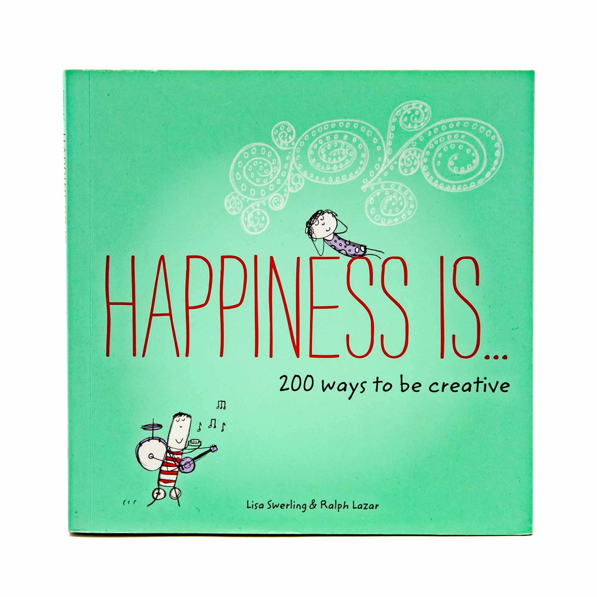 Happiness Is... 200 Ways to Be Creative - Mortise And Tenon