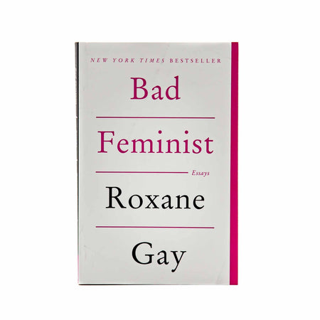Bad Feminist: Essays by Roxane Gay - Mortise And Tenon