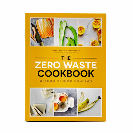 Zero Waste Cookbook: 100 Recipes for Cooking Without Waste - Mortise And Tenon