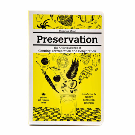 Preservation: The Art and Science of Canning, Fermentation and Dehydration - Mortise And Tenon