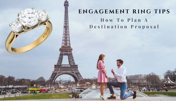 destination proposal ideas, how to propose, marriage proposal, marriage proposal tips, plan my proposal, engagement destination ideas, simple proposal ideas, wedding proposals, how to prepare for a proposal
