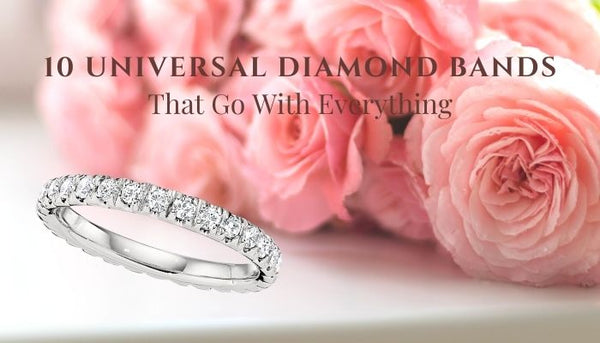 universal diamond bands, diamond bands that go with everything, simple diamond bands, classic diamond bands, how to pick a diamond band to match my engagement ring