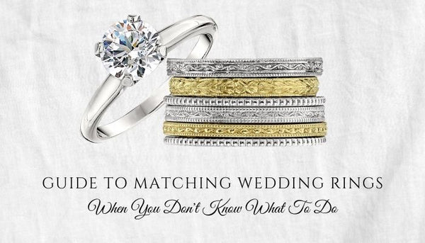how do you pick a wedding bands, what if your engagement ring doesn't have a matching wedding bands, ideas for wedding bands, types of wedding rings