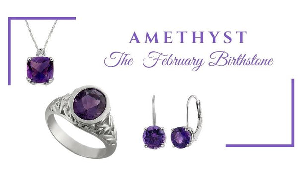 What is the February birthstone, What birthstone is Amethyst, Amethyst birthstone jewelry, unique birthstone jewelry