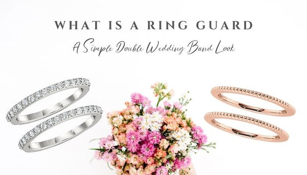 What is a ring guard, two wedding bands, double wedding rings