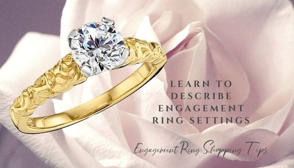 Learn to describe engagement ring settings