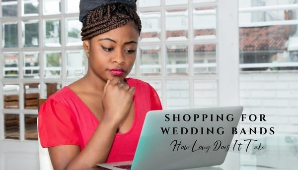 How long does it take to buy a wedding band, wedding planning tips, tips to shopping for wedding rings