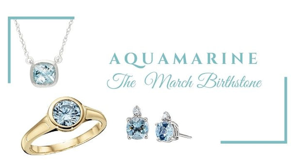 What is the March Birthstone, What Birthstone is Aquamarine, March Birthstone Jewelry, Aquamarine Birthstone Jewelry, Aquamarine symbolism, unique birthstone jewelry