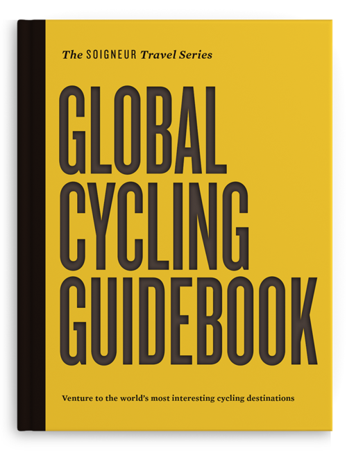 Global Cycling Guidebook (The Soigneur Travel Series)