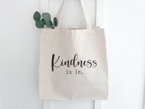 Kindness Is In - Canvas Tote Bag