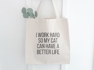 Cat Pet Better Life - Canvas Tote Bag