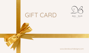 Gift Cards - Dana Busch Designs