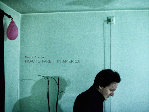 Bendik Brænne - How To Fake It In America - Vinyl