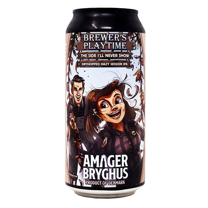 Amager Bryghus - Brewer's Playtime: The Side I'll Never Show