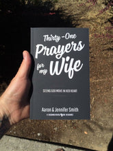 Load image into Gallery viewer, Thirty-One Prayers For My Wife: Seeing God Move In Her Heart - Book - Marriage After God