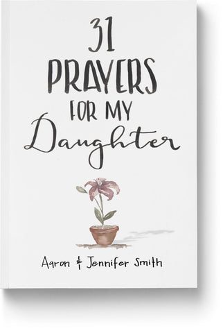 31 Prayers For My Daughter: Seeking God's Perfect Will For Her - Book - Marriage After God