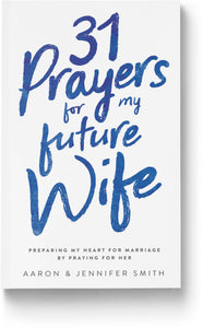 31 Prayers For My Future Wife - Book - Marriage After God