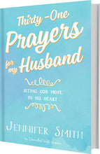 Load image into Gallery viewer, Thirty-One Prayers For My Husband: Seeing God Move In His Heart - Book - Marriage After God