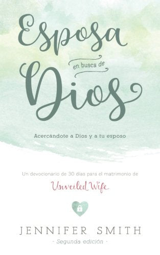 Esposa En Busca De Dios: Acercandote a Dios y a tu Esposo - Book - Marriage After God